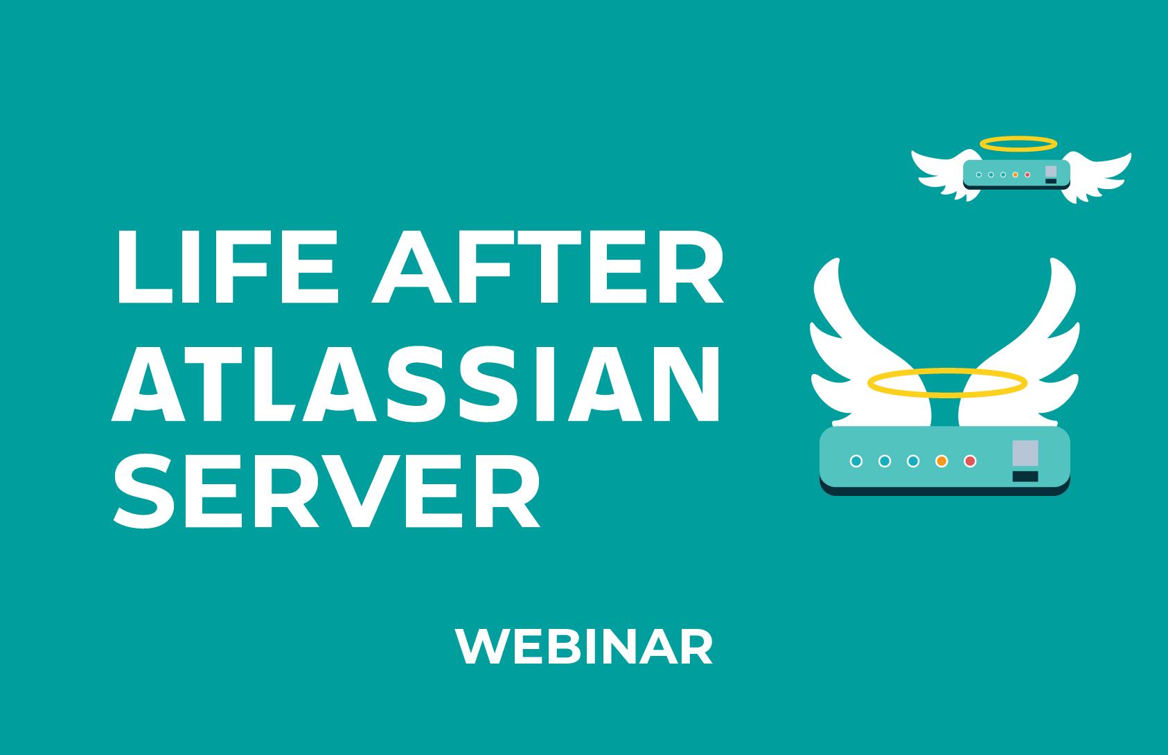 Life after server Webinar
