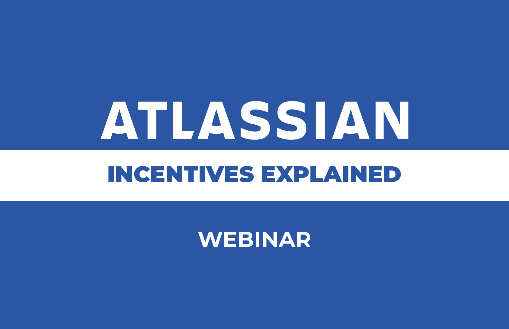 Atlassian Incentives Webinar